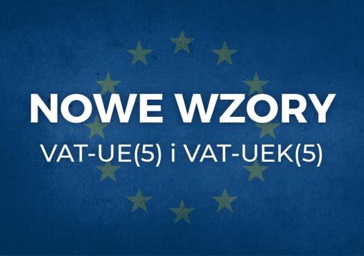 Nowe wzory VAT-UE(5) oraz VAT-UEK(5)